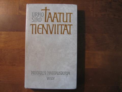 Taatut tienviitat, nuorten hartauskirja, Urho Siro