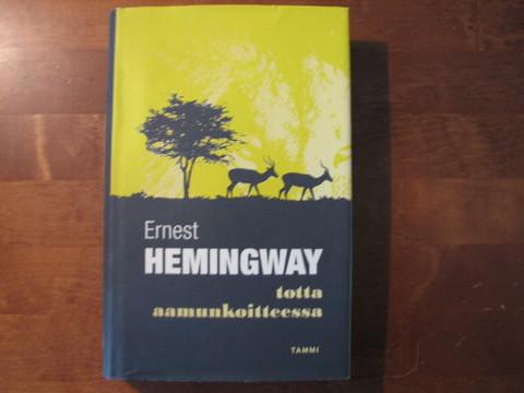 Totta aamunkoitteessa, Ernest Hemingway