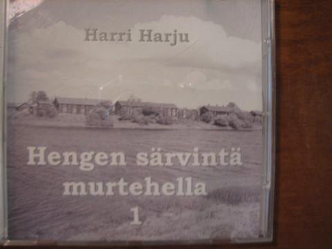 Hengen säveliä murtehella, Harri Harju