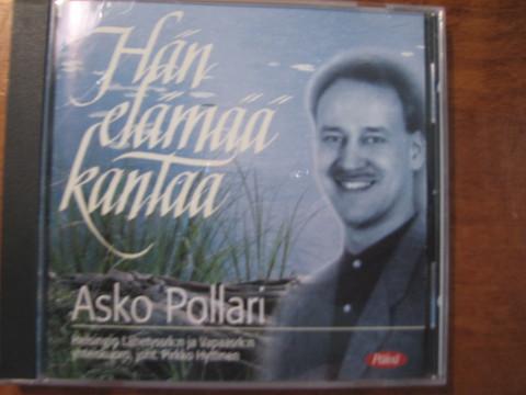 Hän elämää kantaa, Asko Pollari