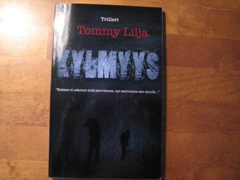 Kylmyys, Tommy Lilja