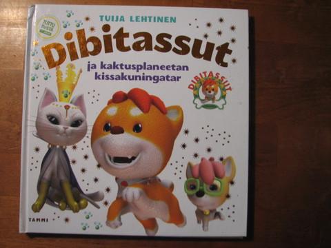 Dibitassut ja kaktusplaneetan kissakuningatar, Tuija Lehtinen