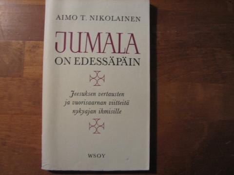 Jumala on edessäpäin, Aimo T. Nikolainen