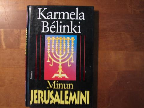 Minun Jerusalemini, Karmela Bélinki