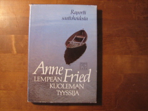 Lempeän kuoleman tyyssija, raportti saattohoidosta, Anne Fried
