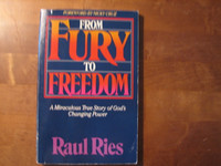 From Fury to Freedom, Raul Ries
