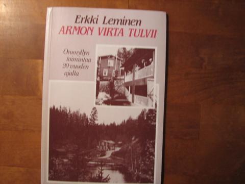Armon virta tulvii, Oromyllyn toimintaa 20 vuoden ajalta, Erkki Leminen