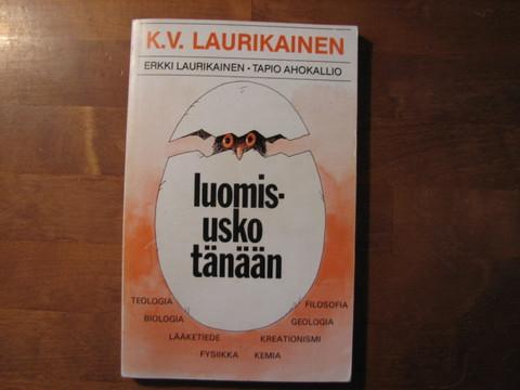 Luomisusko tänään, K.V. Laurikainen, Erkki Laurikainen, Tapio Ahokallio