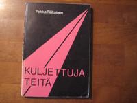 Kuljettuja teitä, Pekka Tiilikainen