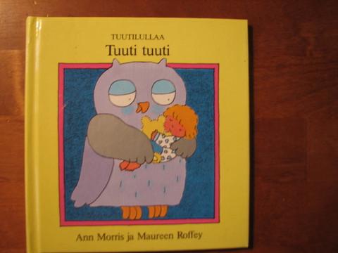 Tuuti tuuti, Ann Morris, Maureen Roffey