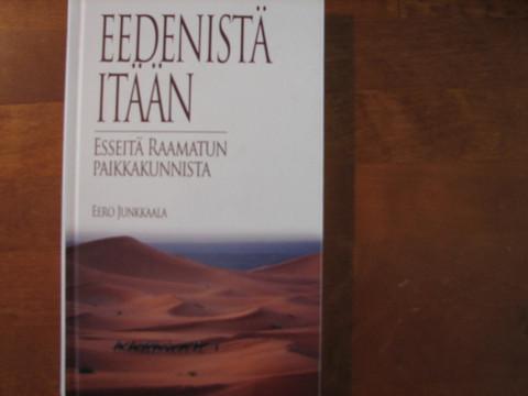 Eedenistä itään, esseitä Raamatun paikkakunnista, Eero Junkkaala