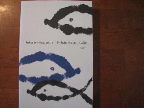 Pyhän kalan kultti, Juha Ruusuvuori
