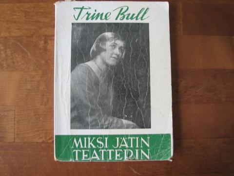Miksi jätin teatterin, Trine Bull