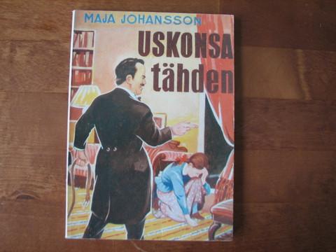 Uskonsa tähden, Maja Johansson