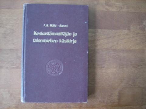 Keskuslämmittäjän ja talonmiehen käsikirja, F.N. Mäki-Rossi