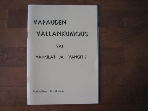 Vapauden vallankumous vai vankilat ja vangit, Maijaliisa Hiekkanen