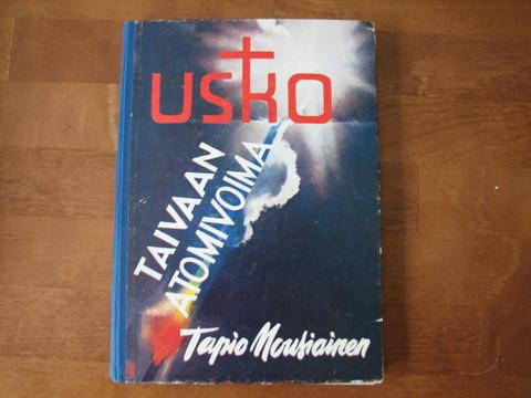 Usko, taivaan atomivoima, Tapio Nousiainen