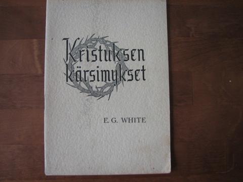 Kristuksen kärsimykset, E.G. White