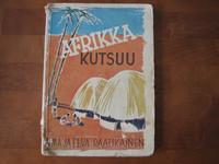 Afrikka kutsuu, Alma ja Eeva Raatikainen
