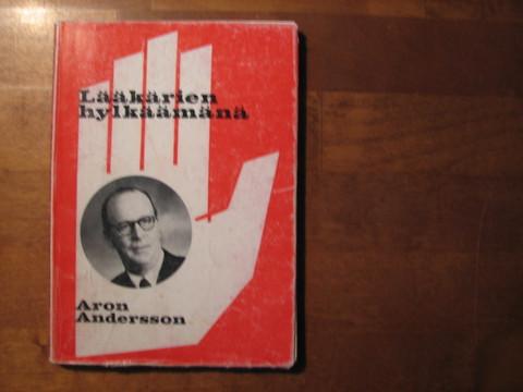Lääkärien hylkäämänä, Aron Andersson