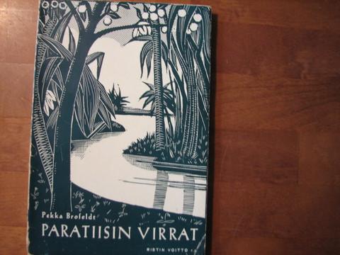 Paratiisin virrat, Pekka Brofeldt