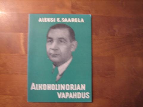 Alkoholinorjan vapahdus, Aleksi E. Saarela