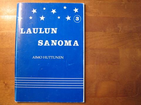 Laulun sanoma 3, Aimo Huttunen