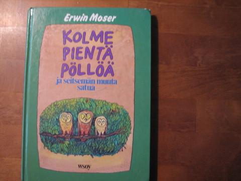 Kolme pientä pöllöä ja seitsemän muuta satua, Erwin Moser