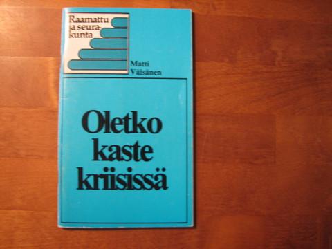 Oletko kastekriisissä, Matti Väisänen