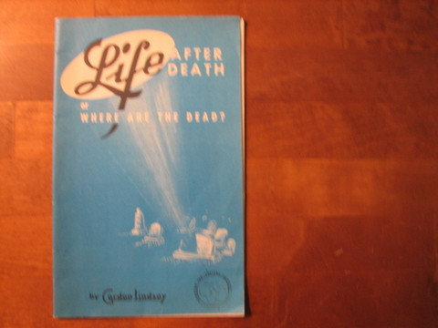 Life after death or where are the dead, Gordon Lindsay