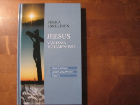 Jeesus Vanhassa Testamentissa, Pekka Eskelinen