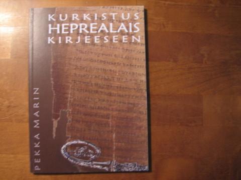 Kurkistus heprealaiskirjeeseen, Pekka Marin
