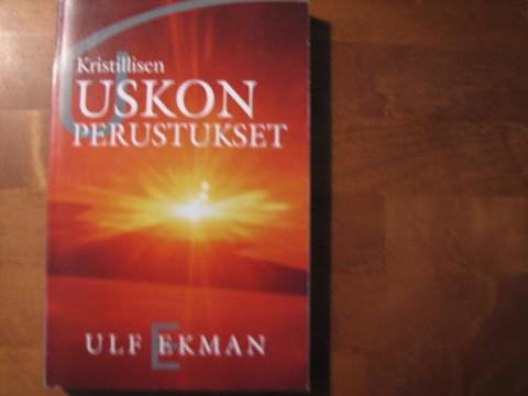 Kristillisen uskon perustukset, Ulf Ekman