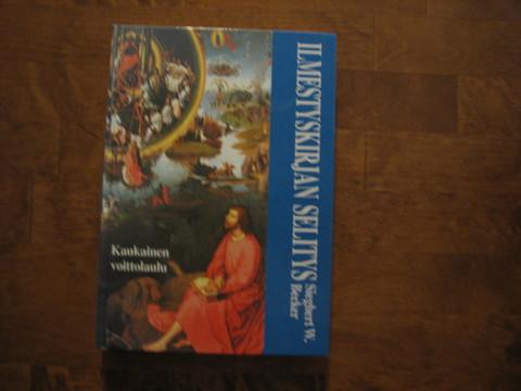 Kaukainen voittolaulu, Ilmestyskirjan selitys, Siegbert W. Becker