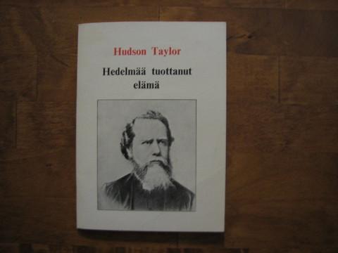 Hedelmää tuottanut elämä, Hudson Taylor