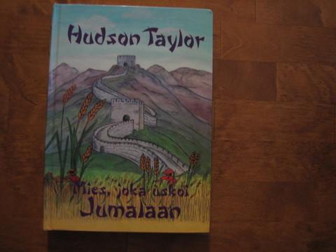 Hudson Taylor, mies joka uskoi Jumalaan, tohtori ja rva Howard Taylor, d2