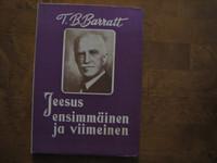 Jeesus, ensimmäinen ja viimeinen, T.B. Barratt