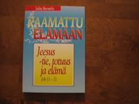 Jeesus, tie, totuus ja elämä, Joh. 11-21, Jukka Norvanto
