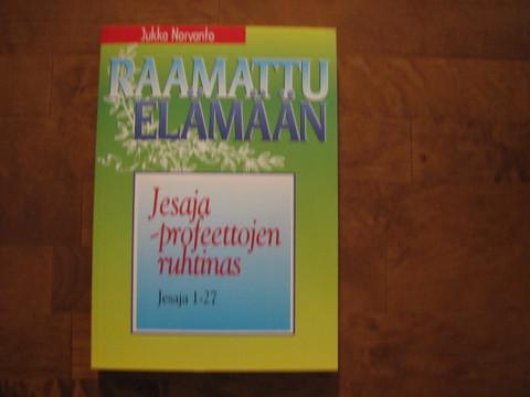 Jesaja, profeettojen ruhtinas, Jesaja 1 - 27, Jukka Norvanto