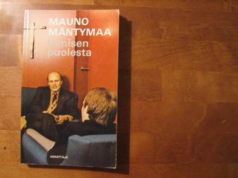 Ihmisen puolesta, Mauno Mäntymaa