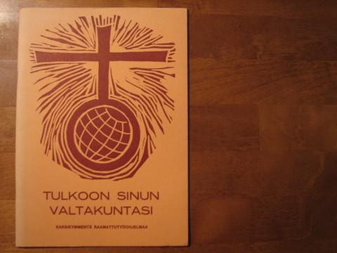 Tulkoon sinun valtakuntasi, kaksikymmentä raamattutyöohjelmaa