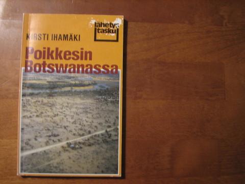 Poikkesin Botswanassa, Kirsti Ihamäki