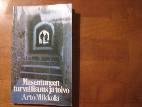 Masentuneen turvallisuus ja toivo, Arto Mikkola