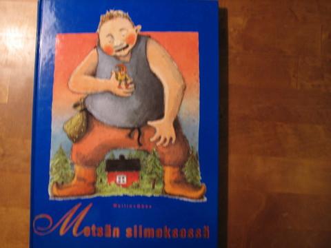 Metsän siimeksessä, pohjoista taikaa, Ritva-Liisa Pilhjerta (toim.)