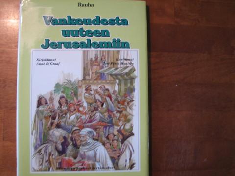 Vankeudesta uuteen Jerusalemiin, Anne de Graaf, Jose Montero