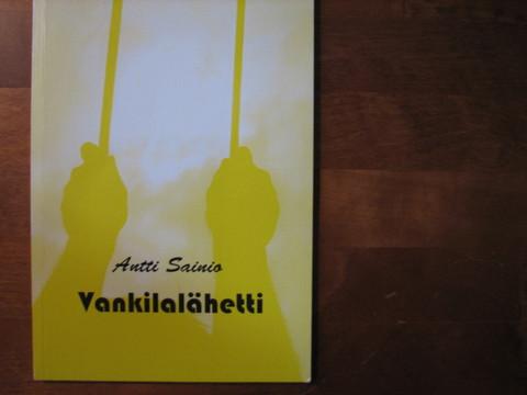 Vankilalähetti, Antti Sainio