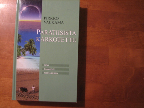 Paratiisista karkotettu, opas Raamatun alkulukuihin, Pirkko Valkama