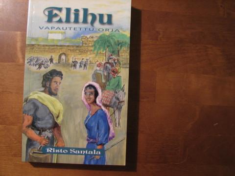 Elihu, vapautettu orja, Risto Santala