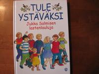Tule ystäväksi, Jukka Salmisen lastenlauluja