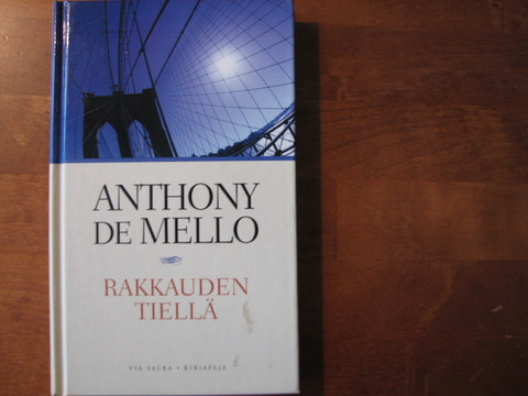 Rakkauden tiellä, Anthony de Mello, James R. Dolan (toim.)
